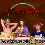 tvmessiah - Breakfast with Jesus